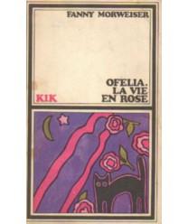 Ofelia. La vie en rose