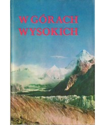 W górach wysokich. Kompendium polskich wypraw wysokogórskich