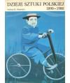 Dzieje sztuki polskiej 1890 - 1980 w zarysie