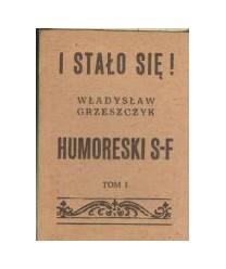 I stało się! Humoreski S-F. T.1-3
