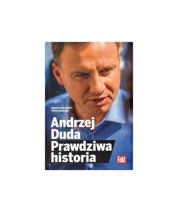 Andrzej Duda. Prawdziwa historia