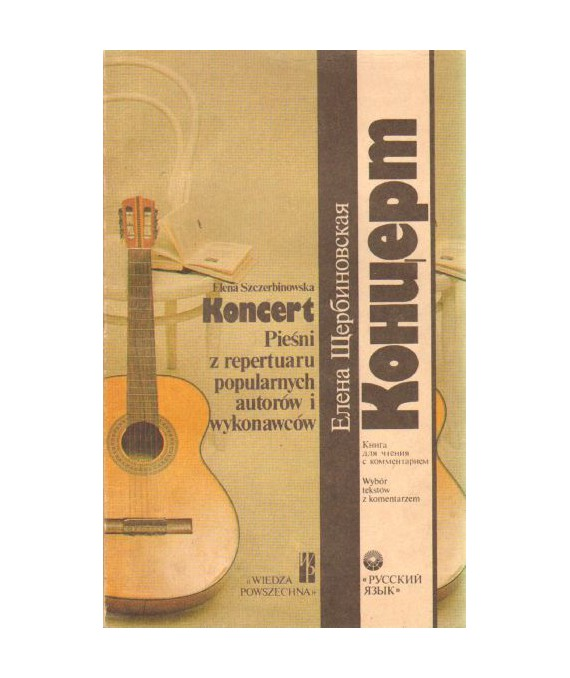 Koncert. Pieśni z repertuaru popularnych autorów i wykonawców. Wybór tekstów z komentarzami