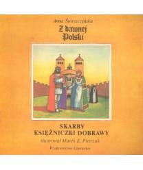 Z dawnej Polski - Skarby księżniczki Dobrawy
